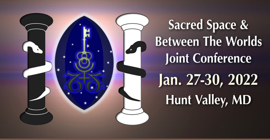 Sacred Space and Between the Worlds Joint Conference January 27-30, 2022 Hunt Valley, MD